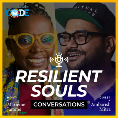 Resilient Souls Conversations | E3: In Conversation with Ambarish Mitra- On Creativity and Staying Humble as an Entrepreneur