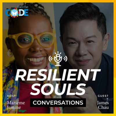 Resilient Souls Conversations | E2: In Conversation with James Chau – Part 1 – His Upbringing and the Power of Generosity