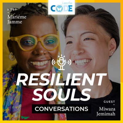 Resilient Souls Conversations | E1: In Conversation with Miwaza Jemimah: Transform Your Life Through Resilience