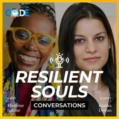 Resilient Souls Conversations | E12: In Conversation with Kanika Dewan: Discovering Our Resilience Through Art
