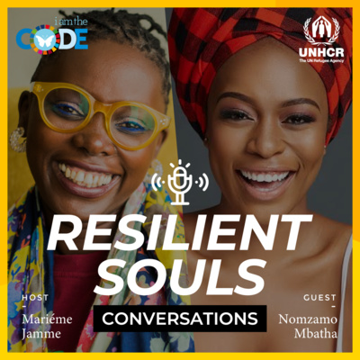 Resilient Souls Conversations | E8: In Conversation with Nomzamo Mbatha: Accelerating Humanity with Refugees