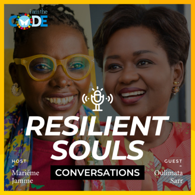 Resilient Souls Conversations | E6: In Conversation with Oulimata Sarr: Building Coalition of the Willing During Covid19