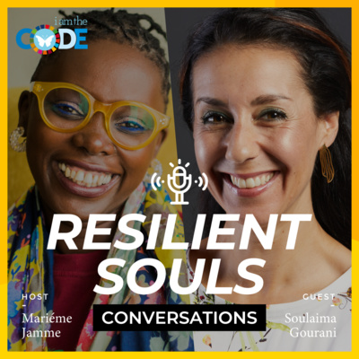 Resilient Souls Conversations | E10: In Conversation with Soulaima Gourani: Female Leadership Through Resilience