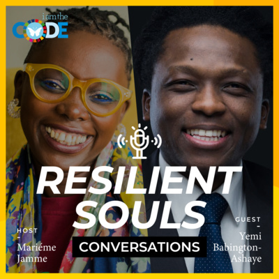 Resilient Souls Conversations | E9: In Conversation with Yemi Babington-Ashaye: Embracing Our Fear Through Resilience