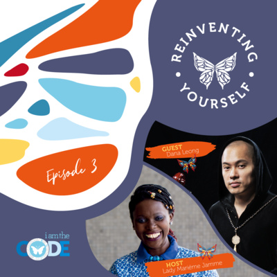 Reinventing Yourself | E3: In Conversation with Dana Leong: The Healing Power of Music