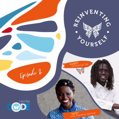Reinventing Yourself | E2: In Conversation with Emmanuel Jal: Who Owns Your Mind