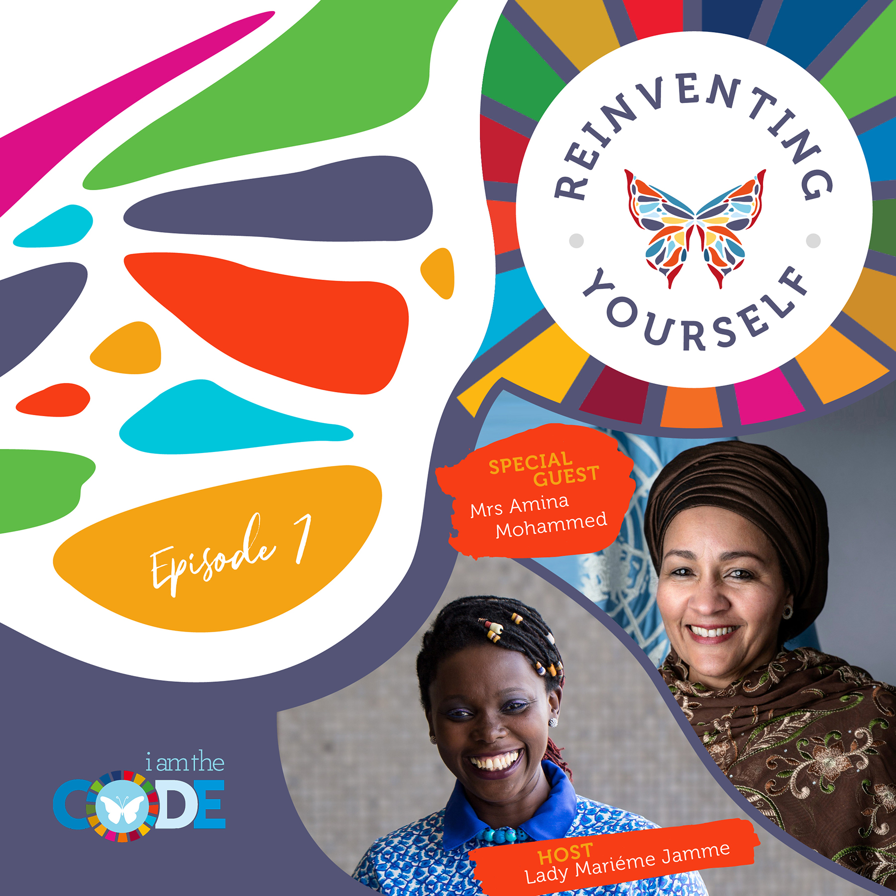 Reinventing Yourself | E7: In Conversation with Amina Mohammed: When Humanity and Leadership Collide