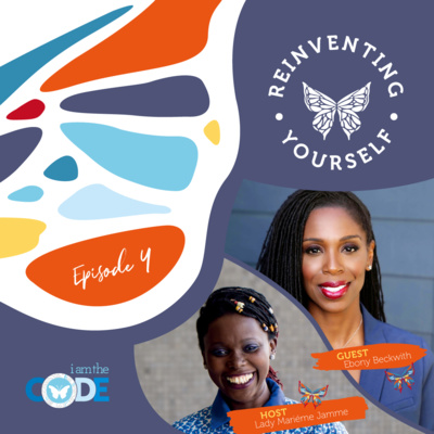 Reinventing Yourself | E4: In Conversation with Ebony Beckwith: The Power of Mentoring