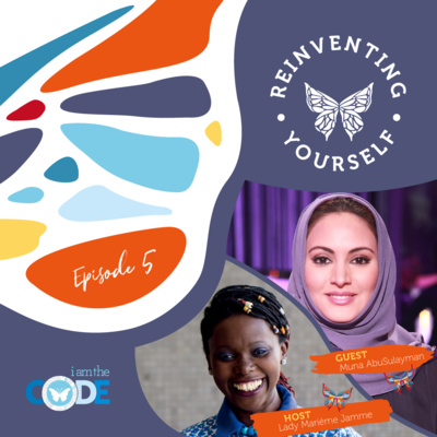 Reinventing Yourself | E5: In Conversation with Muna AbuSulayman: The Power of Generosity