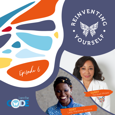 Reinventing Yourself | E6: In Conversation with Racquel Moses: The Power of Humility