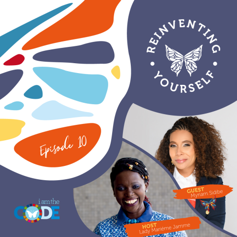 Reinventing Yourself | E10: In Conversation with Myriam Sidibe: Clarifying Your Purpose Through a Global Mission