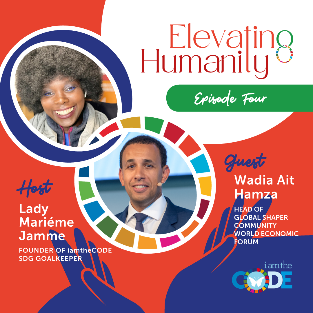 Elevating Humanity | S4E4: In Conversation with Wadia Ait Hamza – How Young People Are Shaping Humanity