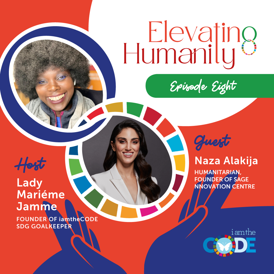 Elevating Humanity | S4E8: In Conversation with Naza Alakija – The Power of Building yourself through adversity