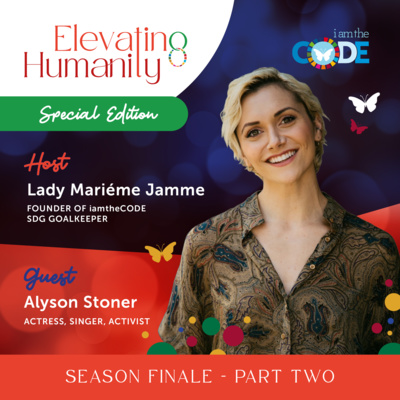Elevating Humanity Special Edition | S4E17 Part 2: In Conversation with Alyson Stoner – The Power of Elevation through Healing